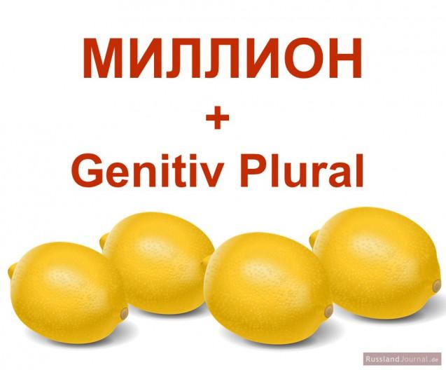 Million auf Russisch plus Genitiv Plural und vier Zitronen