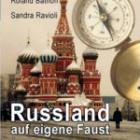 Russland auf eigene Faust