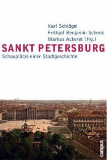 Sankt Petersburg. Schauplätze einer Stadtgeschichte
