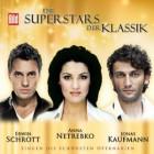"""Audio CD """"Die Superstars der Klassik"""": Anna Netrebko, Jonas Kaufmann, Erwin Schrott"""
