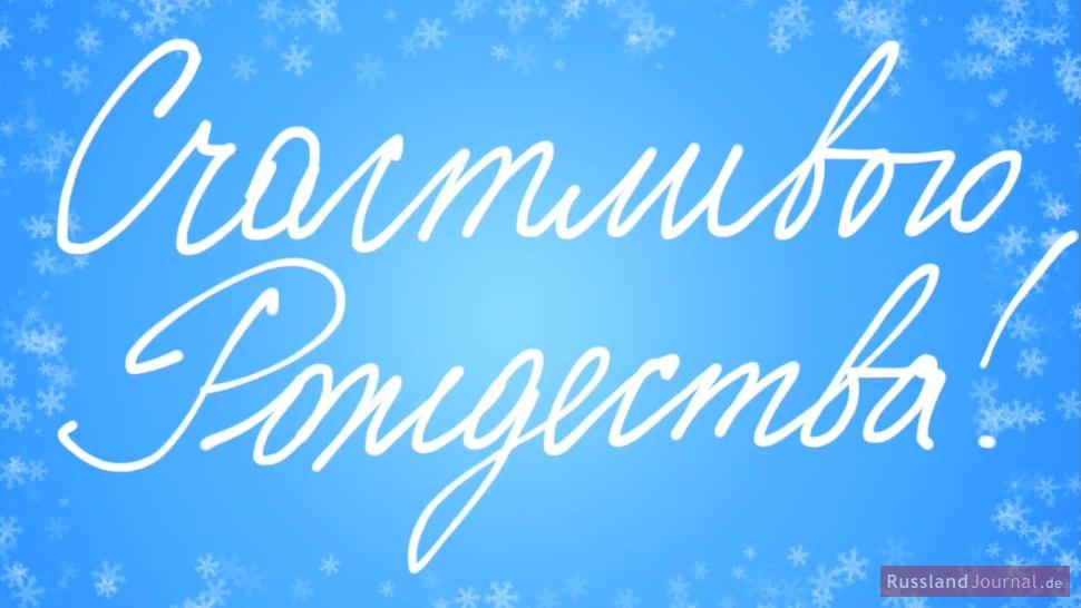 Frohe Weihnachten auf Russisch – RusslandJournal.de